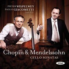 Chopin & Mendelssohn - Cello Sonatas
